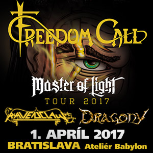 FREEDOM CALL - MASTER OF LIGHT TOUR 04/2017