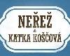 Neřež a Katka Koščová
