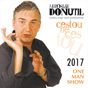MIROSLAV DONUTIL - ONE MAN SHOW 03/2017