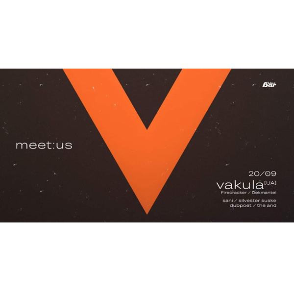 Meet:Us with Vakula