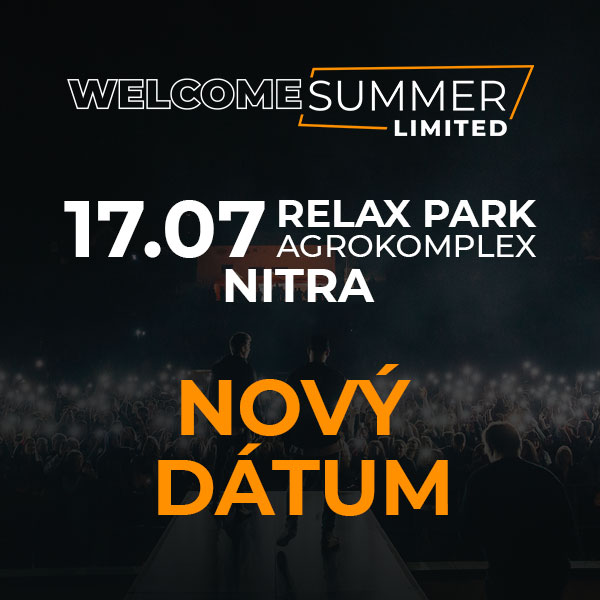 Welcome summer LIMITED | 17.07.2021 - sobota Relax Park Agrokomplex, Nitra