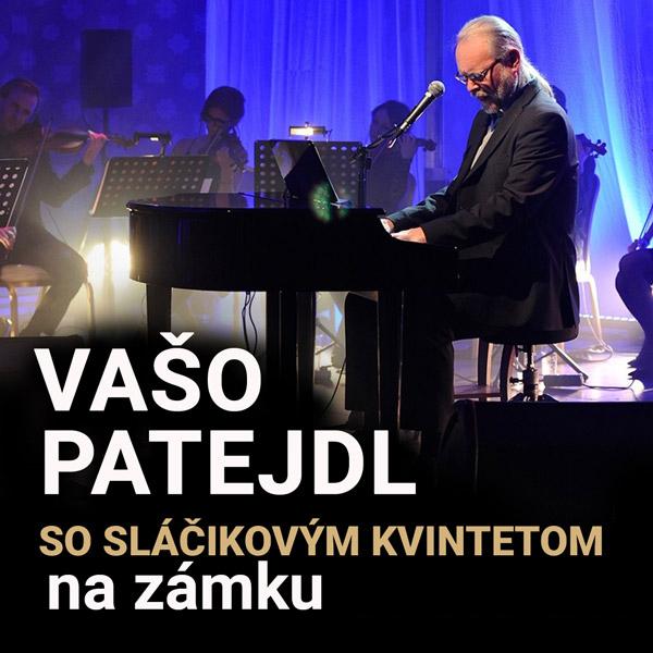 VAŠO PATEJDL so sláčikovým kvintetom na zámku | 30.08.2021 - pondelok Šimák Zámok Pezinok, Pezinok