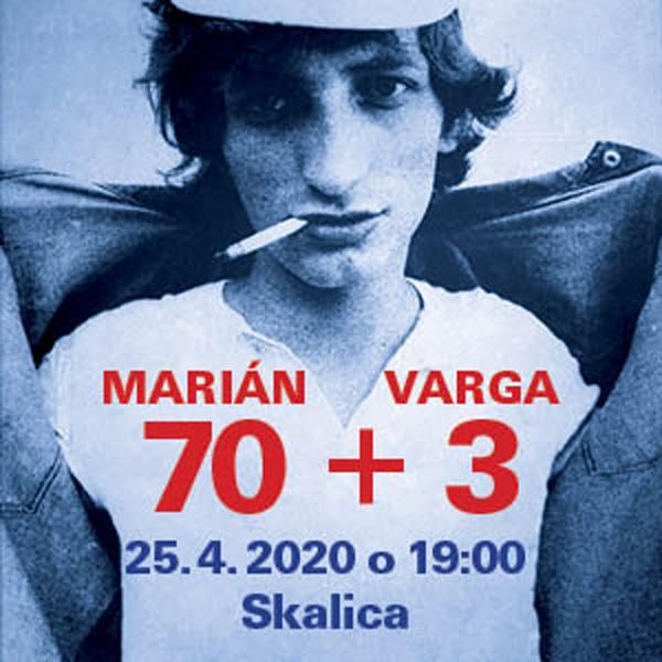 Marián Varga  70 + 3  Spomienkový koncert | 26.09.2020 - sobota Jezuitský kostol sv. Františka Xaverského, Skalica