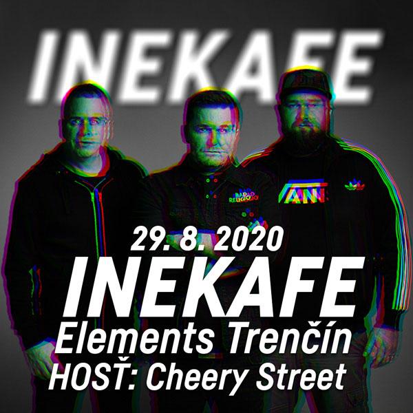 INEKAFE - LETO 2020 TOUR TRENČÍN | 29.08.2020 - sobota ELEMENTS Trenčín, Palackého 31