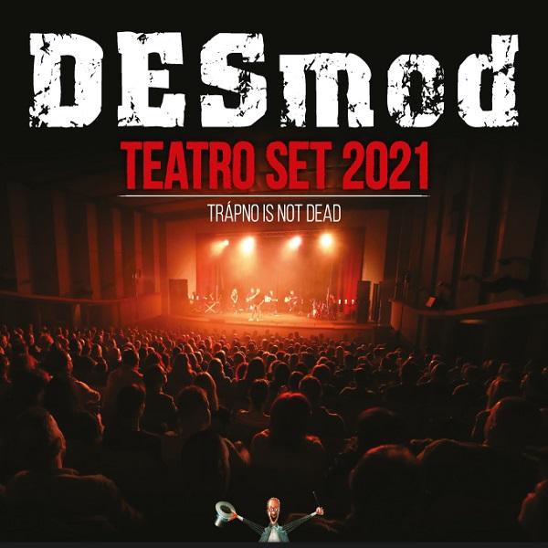 Desmod - Teatro Set 2021 | 17.11.2021 - streda Piano Club, Trenčín