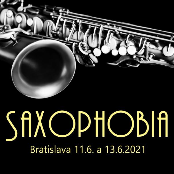 SAXOPHOBIA – Galakoncert majstrov saxofónu | 11.06.2021 - piatok Zrkadlová sieň Primaciálneho paláca, Bratislava