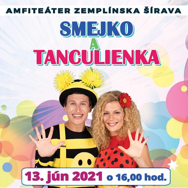 Smejko a Tanculienka na Zemplínskej Šírave | 13.06.2021 - nedeľa Amfiteáter Zemplínska Šírava