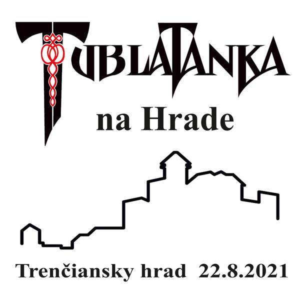 Tublatanka na Hrade | 22.08.2021 - nedeľa Trenčiansky hrad, Trenčín