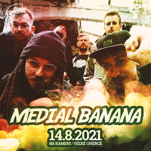 MEDIAL BANANA Na Kameni! | 14.08.2021 - sobota Na Kameni, Veľké Uherce