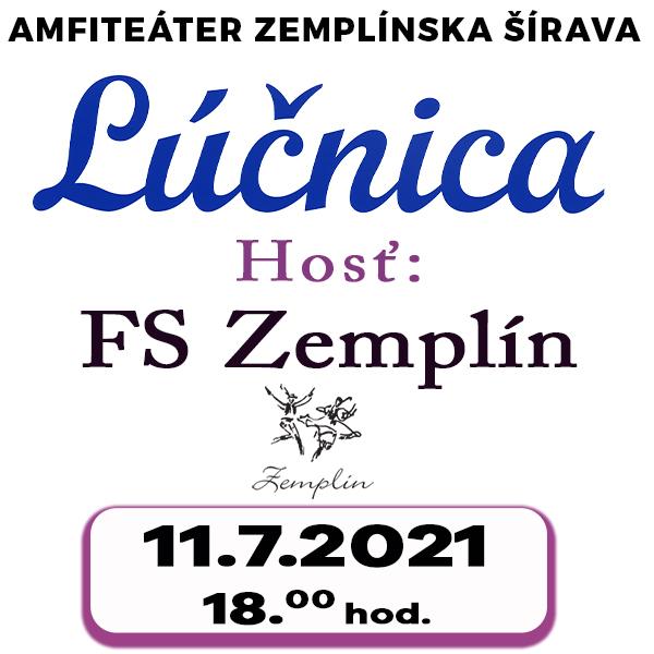 Lúčnica na Zemplínskej Šírave + FS Zemplín | 11.07.2021 - nedeľa Amfiteáter Zemplínska Šírava