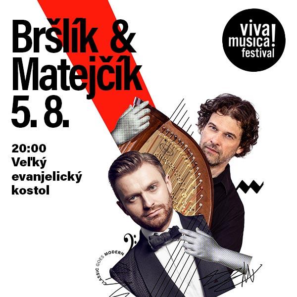 BRŠLÍK & MATEJČÍK | 05.08.2021 - štvrtok Veľký evanjelický kostol, Panenská 28, Bratislava