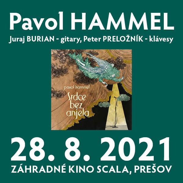 Pavol Hammel – Srdce bez anjela | 28.08.2021 - sobota Záhradné kino / Scala, Masarykova 7, Prešov