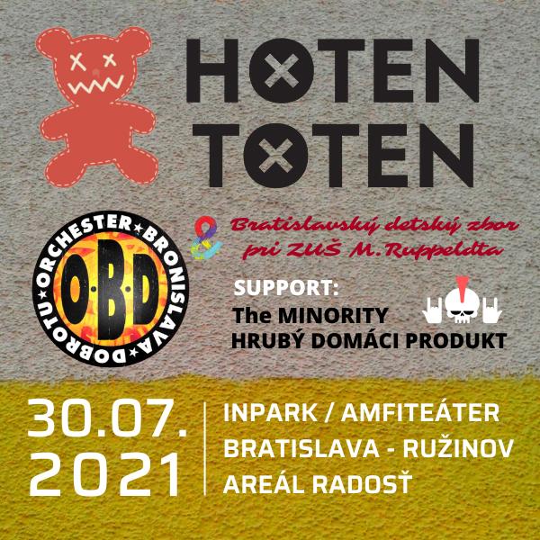 HOTEN TOTEN + O.B.D.   30.07.2021 - piatok Areál Radosť, Bratislava - Ružinov