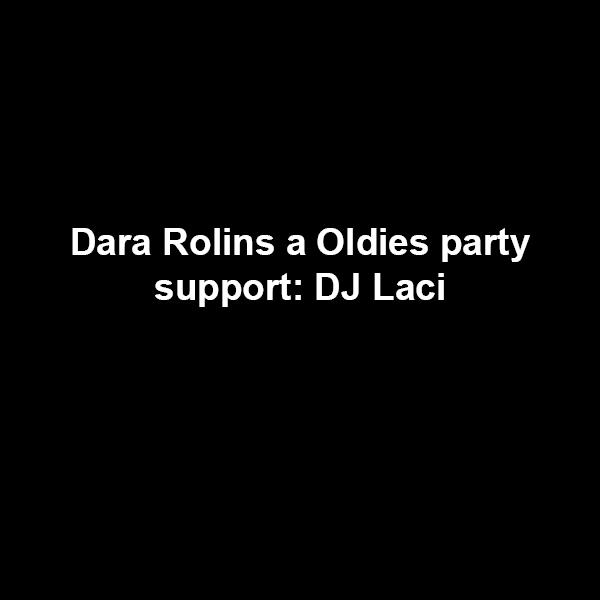 Dara Rolins a Oldies party | 04.12.2021 - sobota Piano Club, Trenčín