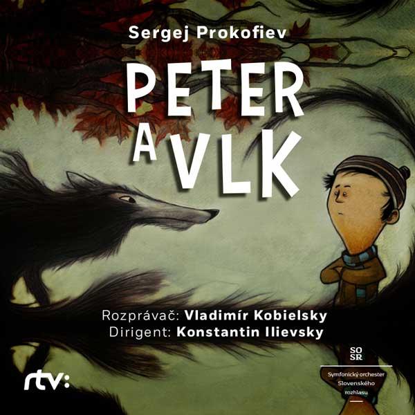 Sergej Prokofiev: Peter a vlk | 25.04.2020 - sobota Veľké koncertné štúdio Slov. rozhlasu, Bratislava