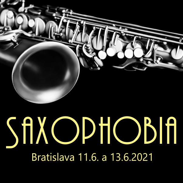 SAXOPHOBIA Koncert saxofónového orchestra   13.06.2021 - nedeľa Veľké koncertné štúdio Slov. rozhlasu, Bratislava