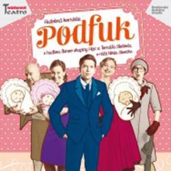 Podfuk – divadelná hudobná komédia