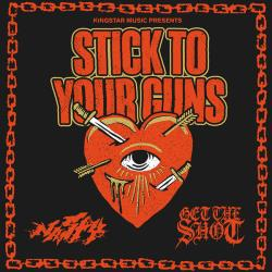 STICK TO YOUR GUNS / NASTY / GET THE SHOT