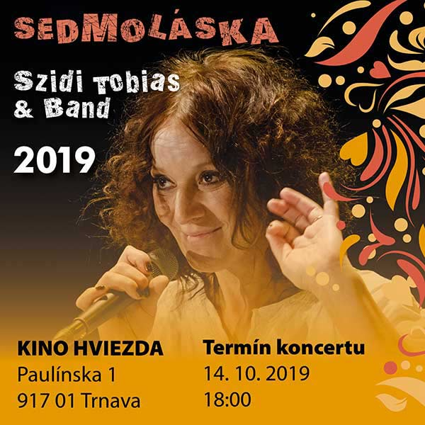 Szidi Tobias & Band - Sedmoláska 2019