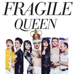 Fragile Queen