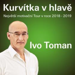 Ivo Toman - Kurvítka v hlavě Tour 2018-2019