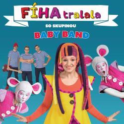 FÍHA tralala so skupinou BABY BAND