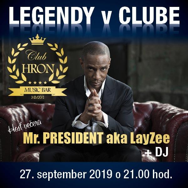 LEGENDY V CLUBE: Mr. PRESIDENT aka LayZee
