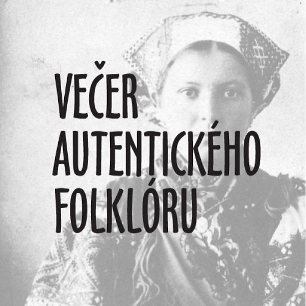 VEČER AUTENTICKÉHO FOLKLÓRU - obec TURÁ LÚKA