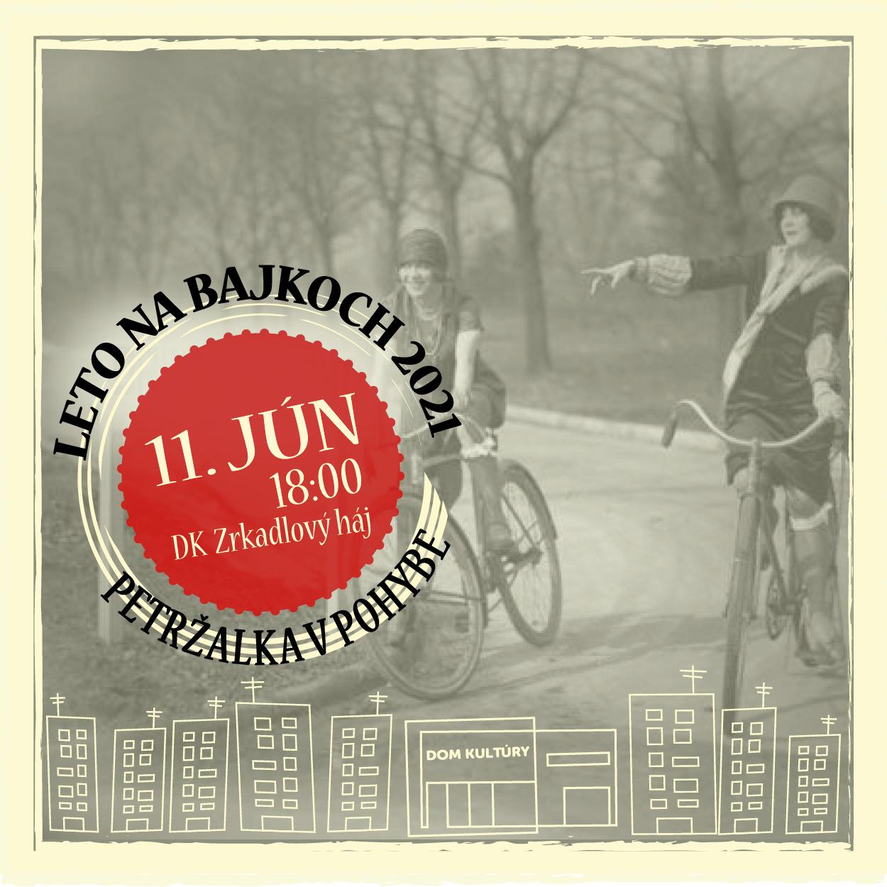 LETO NA BAJKOCH - Petržalka v pohybe | 11.06.2021 - piatok DK Zrkadlový háj